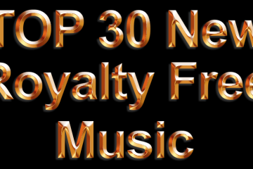Top 30 new royalty free music for video, movie, broadcast, podcast